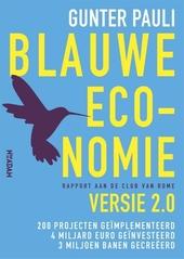 Blauwe economie : versie 2.0 : 200 projecten geïmplementeerd, 4 miljard euro geïnvesteerd, 3 miljoen banen gecre�...