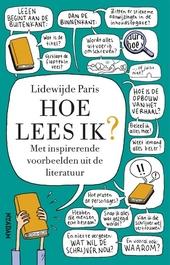 Hoe lees ik? : met inspirerende voorbeelden uit de literatuur