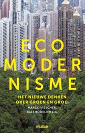 Ecomodernisme : het nieuwe denken over groen en groei