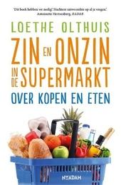 Zin en onzin in de supermarkt : over kopen en eten