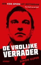 De vrolijke verrader : een KGB-spion uit Rotterdam