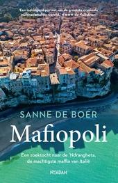 Mafiopoli : een zoektocht naar de 'Ndrangheta, de machtigste maffia van Italië