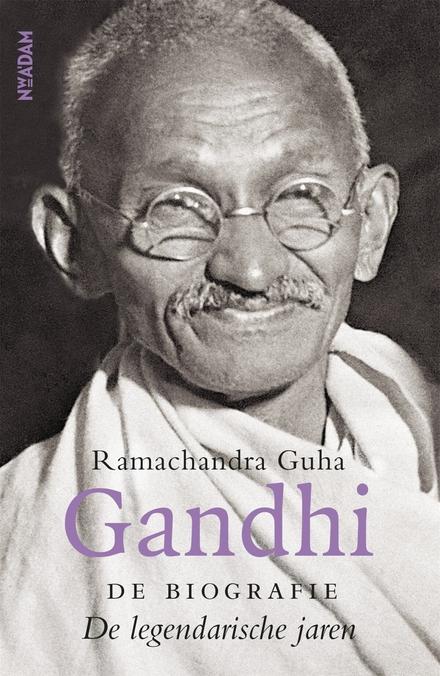 Gandhi : de biografie : de legendarische jaren