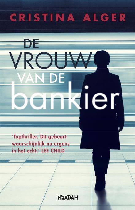 De vrouw van de bankier - Spannende, interessante thriller