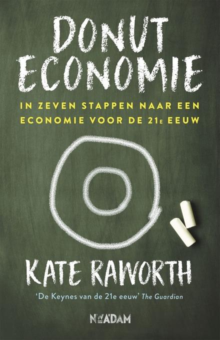 Donuteconomie : in zeven stappen naar een economie voor de 21e eeuw - 21.4.21/8: Het was een lange vlucht: is het geen tijd om te landen?
