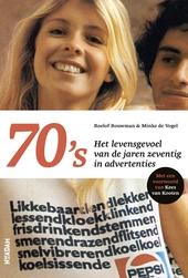 70's : het levensgevoel van de jaren zeventig in advertenties