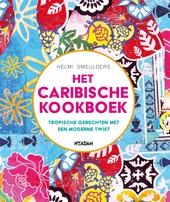 Het Caribische kookboek : tropische gerechten met een moderne twist