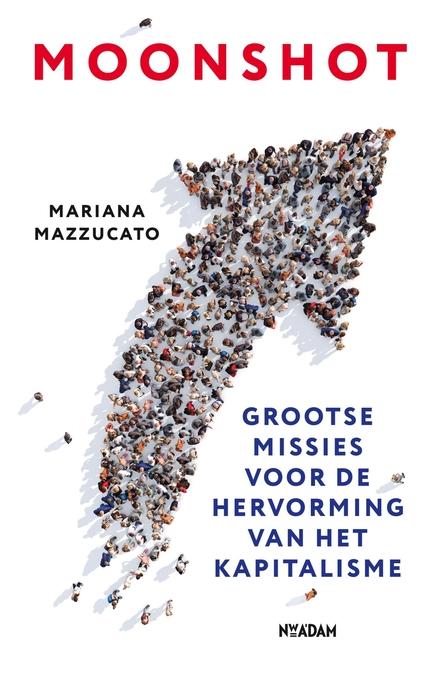 Moonshot : grootse missies voor de hervorming van het kapitalisme
