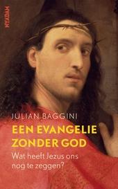 Een evangelie zonder God : wat heeft Jezus ons nog te zeggen?