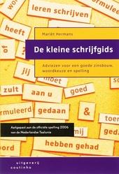 De kleine schrijfgids : adviezen voor een goede zinsbouw, woordkeuze en spelling