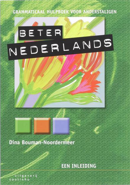 Beter Nederlands : grammaticaal hulpboek voor anderstaligen