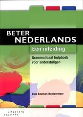 Beter Nederlands : grammaticaal hulpboek voor anderstaligen. Een inleiding