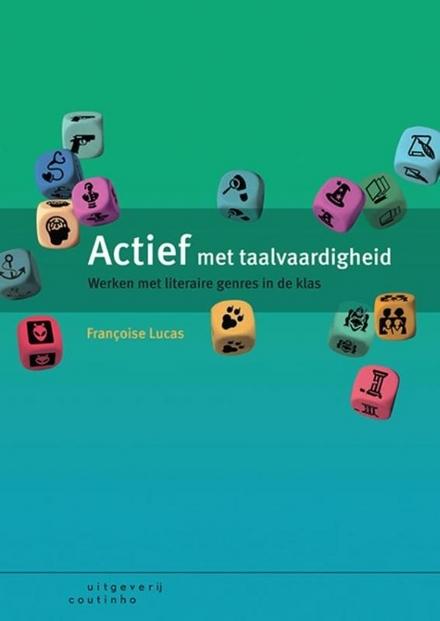 Actief met taalvaardigheid : werken met literaire genres in de klas