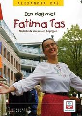 Een dag met Fatima Tas : Nederlands spreken en begrijpen