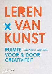 Leren van kunst : ruimte voor & door creativiteit