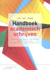 Handboek academisch schrijven : in stappen naar een essay, paper, artikel, scriptie of proefschrift
