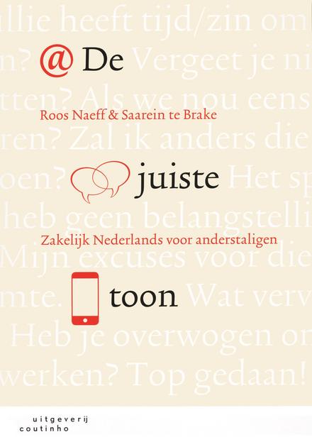 De juiste toon : zakelijk Nederlands voor anderstaligen
