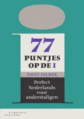 77 puntjes op de i : perfect Nederlands voor anderstaligen