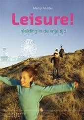 Leisure! : inleiding in de vrije tijd