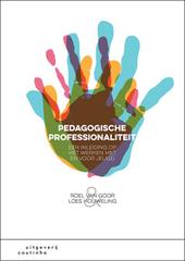 Pedagogische professionaliteit : een inleiding op het werken met en voor jeugd