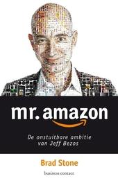 Mr. Amazon : de onstuitbare ambitie van Jeff Bezos