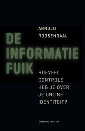 De informatiefuik : hoeveel controle heb je over je online identiteit?