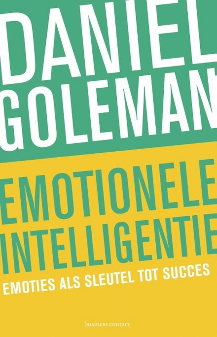 Emotionele intelligentie : emoties als sleutel tot succes