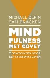 Mindfulness met Covey : 7 gewoonten voor een stressvrij leven