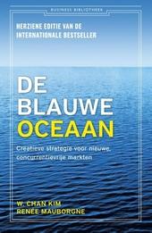 De blauwe oceaan : creatieve strategie voor nieuwe, concurrentievrije markten