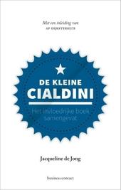De kleine Cialdini : het invloedrijke boek samengevat