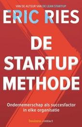 De startup-methode : ondernemersschap als succesfactor in elke organisatie
