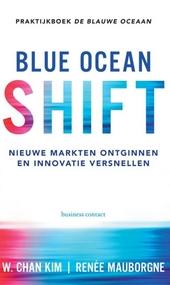 Blue ocean shift : nieuwe markten ontginnen en innovatie versnellen