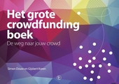 Het grote crowdfunding boek : de weg naar jouw crowd