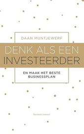 Denk als een investeerder : en maak het beste businessplan