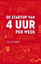 De start-up van 4 uur per week : je droom realiseren zonder ontslag te nemen