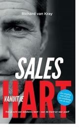 Sales vanuit je hart : hoe je echt van betekenis bent, voor de klant en voor jezelf