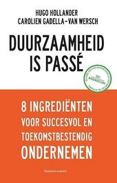 Duurzaamheid is passé : 8 ingrediënten van succesvol en toekomstbestendig ondernemen