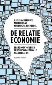 De relatie-economie : breng data tot leven en bouw waardevolle klantrelaties