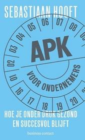 APK voor ondernemers : hoe je onder druk gezond en succesvol blijft
