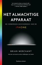 Het almachtige apparaat : de verborgen geschiedenis van de iPhone