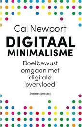 Digitaal minimalisme : doelbewust omgaan met digitale overvloed
