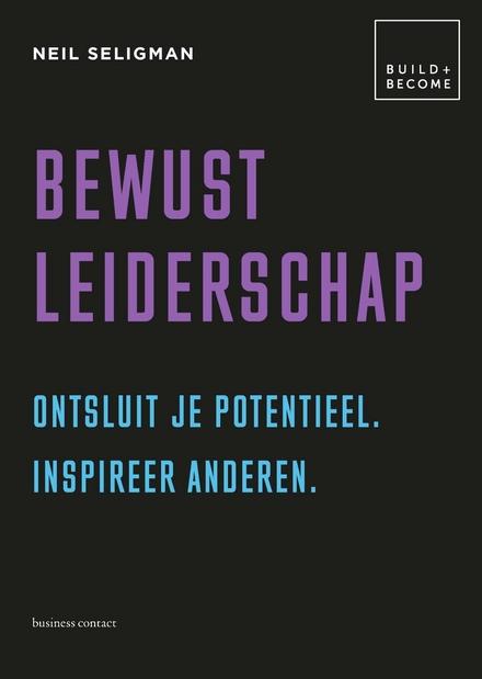 Bewust leiderschap : ontsluit je potentieel. Inspireer anderen.