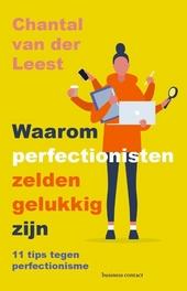 Waarom perfectionisten zelden gelukkig zijn : 13 tips tegen perfectionisme
