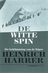 De Witte Spin : de beklimming van de Eiger