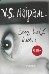 Een half leven : roman