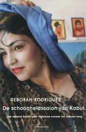 De schoonheidssalon van Kabul : een westerse kapster geeft Afghaanse vrouwen hun toekomst terug