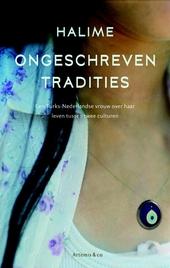 Ongeschreven tradities : een Turks-Nederlandse vrouw over haar leven tussen twee culturen