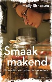Smaakmakend : de kok die haar reuk en smaak verloor
