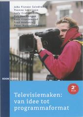 Televisiemaken : van idee tot programmaformat