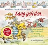 Lang geleden... : de geschiedenis van Nederland in vijftig voorleesverhalen
